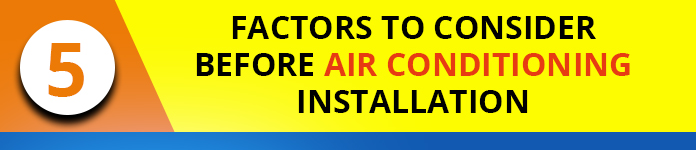 5 Factors To Consider Before Air Conditioning Installation
